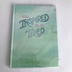 Other - Too Inspired To Be Tired Unlined 80 Page Journal